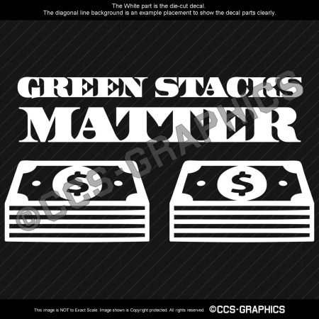 GREEN STACKS MATTER Decal
