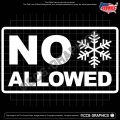 NO Snowflakes ALLOWED Decals