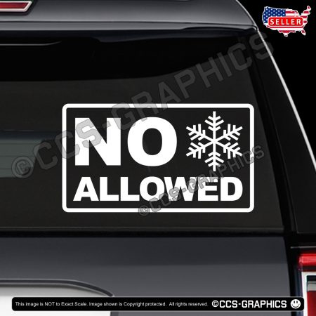 NO Snowflakes ALLOWED Decals -Yukon SUV
